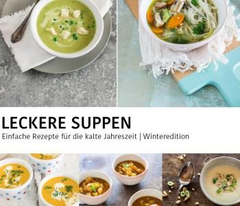 Einfache Suppen im Winter | Wärmende Suppen für die kalte Jahreszeit