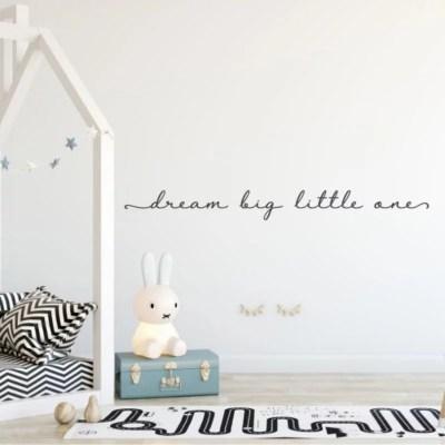 Dream big little one muursticker tekst
