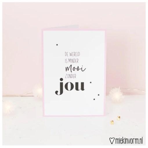 De wereld is minder mooi zonder jou door Miekinvorm -liefsvanlauren.nl