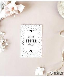 mini kaartje wat een topper ben jij, miekinvorm, compliment, liefsvanlauren.nl