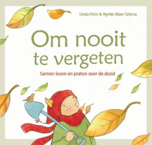 om nooit te vergeten, prentenboek over de dood, Linda klein, Nynke mare Talsma, christelijk prentenboek, liefsvanlauren.nl
