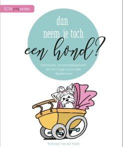 Dan neem je toch een hond? Rolienke van der Velde, kinderwens, christelijk, liefsvanlauren.nl