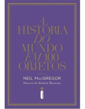a-historia-do-mundo-em-100-objetos-neil-macgregor-ligia-braslauskas-400