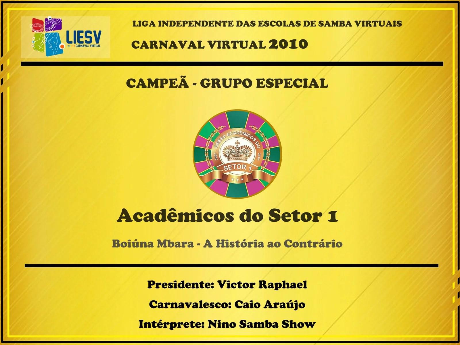 Acadêmicos do Setor 1 - Campeão do Carnaval Virtual 2010 - LIESV - Grupo Especial