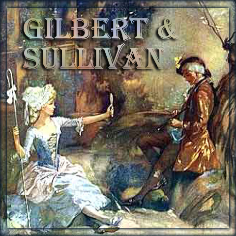 Gilbert and Sullivan Comic Operettas