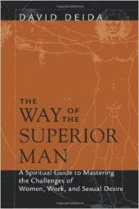 The Way Of The Superior Man – David Deida