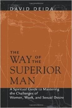 7 books that changed my life the way of the superior man david deida malvernweather Gallery