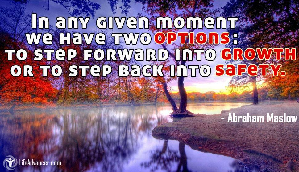 In any given moment we have two options