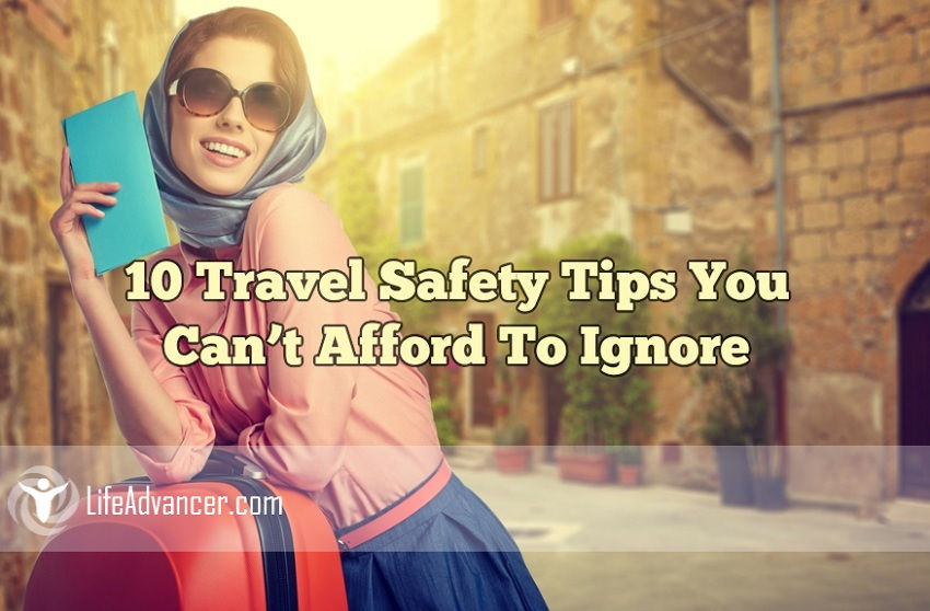 10 Travel Safety Tips You Can't Afford To Ignore