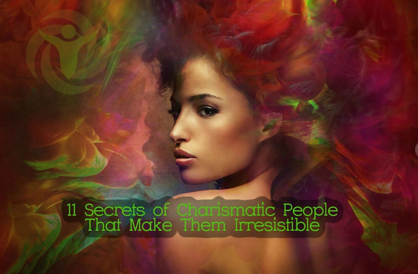 11 Secrets of Charismatic People That Make Them Irresistible