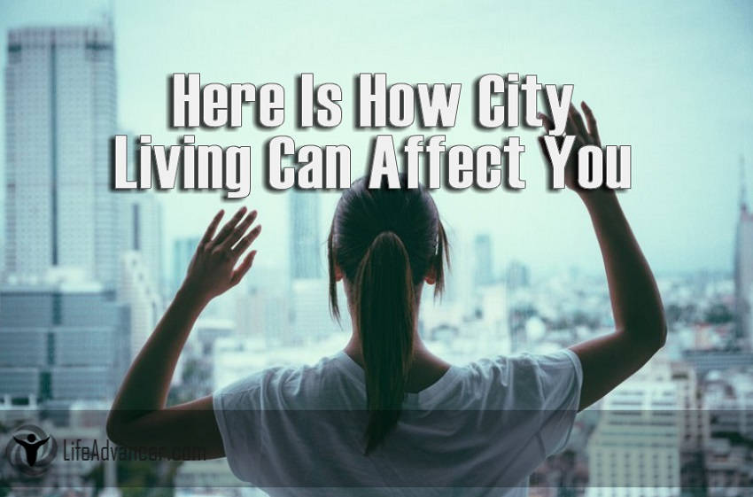 Here Is How City Living Can Affect You