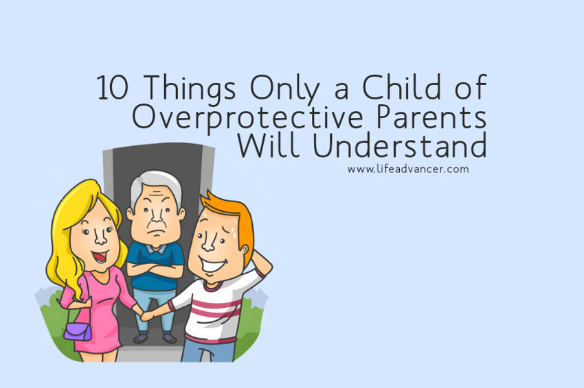 Child ofOverprotective Parents