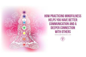 How Practicing Mindfulness Helps