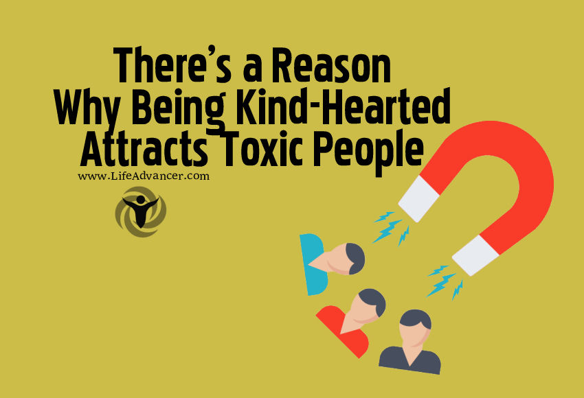 Kind-Hearted Attracts Toxic People