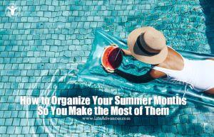 Organize Your Summer Months