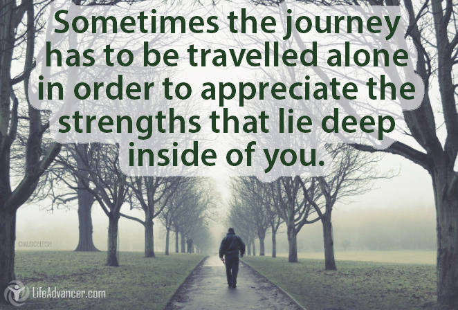 Sometimes the journey has to be travelled alone