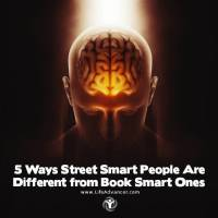 5 Ways Street Smart People Are Different from Book Smart Ones