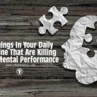 9 Things In Your Daily Routine That Are Killing Your Mental Performance
