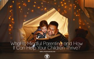 What Is Mindful Parenting