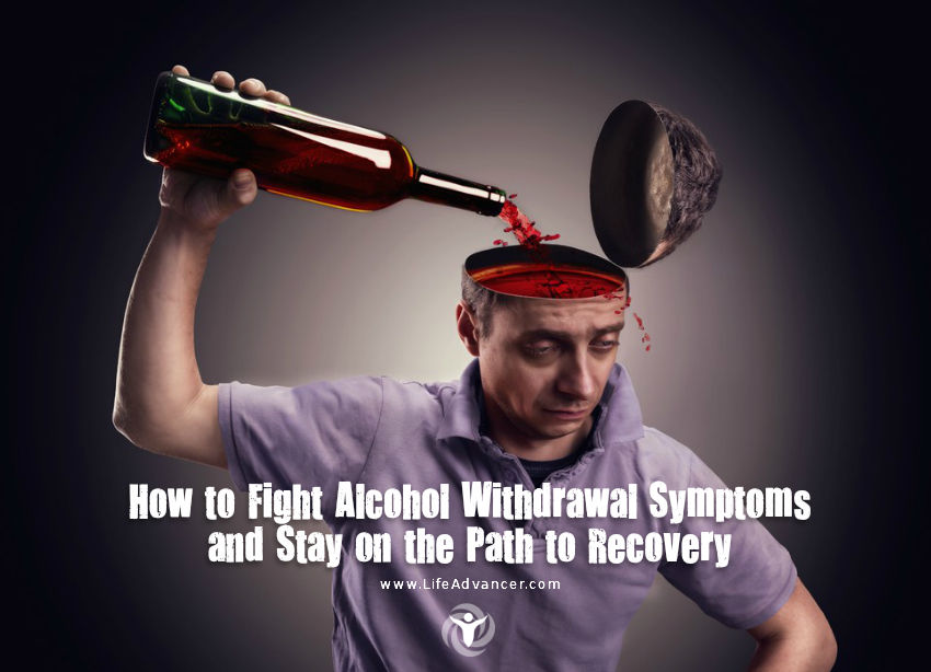 How to Fight Alcohol Withdrawal Symptoms