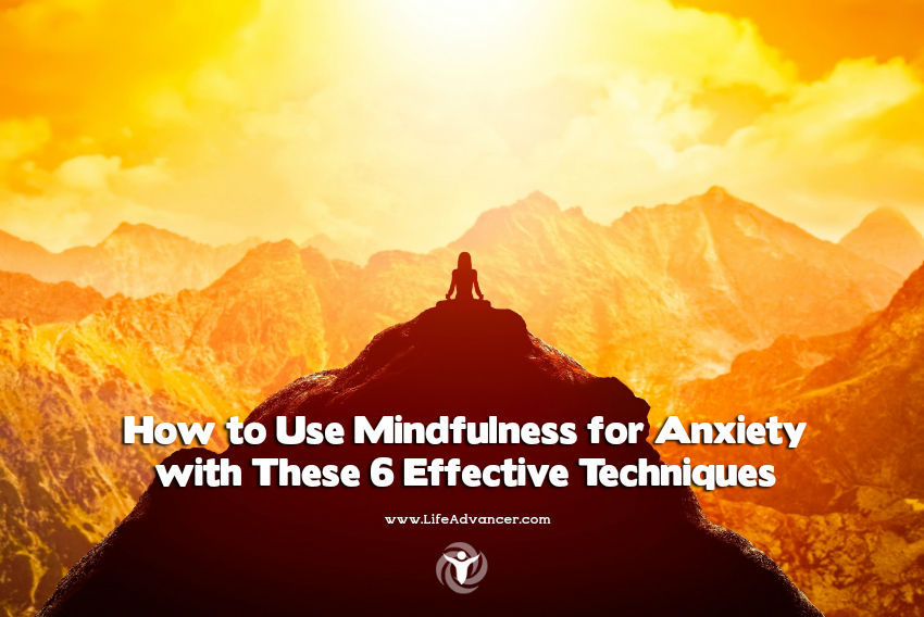 How to Use Mindfulness for Anxiety
