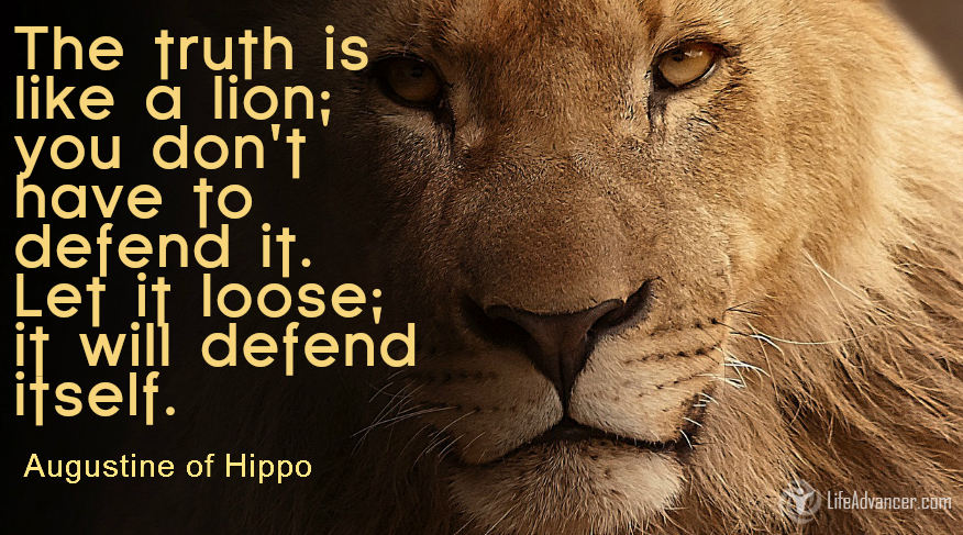 The truth is like a lion