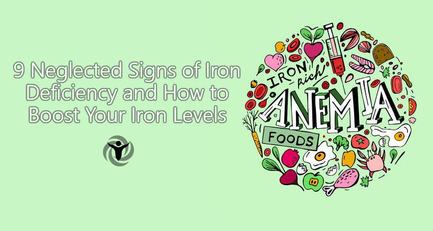 9 Neglected Signs of Iron Deficiency and How to Boost Your Iron Levels