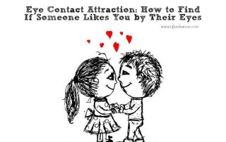 Eye Contact Attraction How to Find If Someone Likes You by Their Eyes