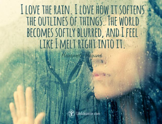 I love the rain. I love how it softens the outlines of things.