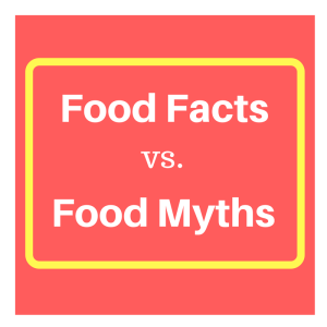 food facts vs. food myths