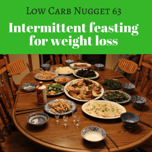 Intermittent feasting for weight loss LCN 63