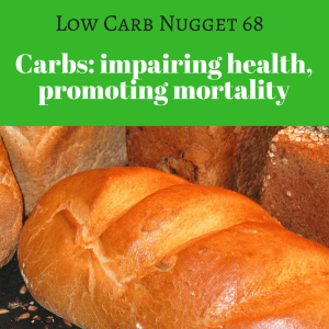 Carbs: impairing health, promoting mortality (LCN 68)