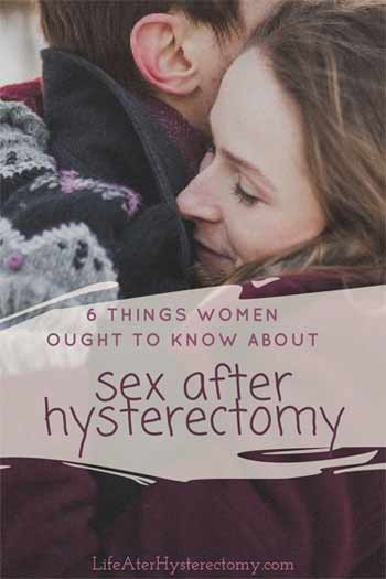 Sex hysterectomy there is after a