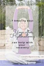 How Yoga After Hysterectomy Can Help With Your Recovery