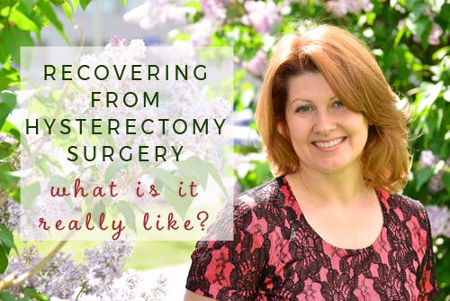 Recovering from Hysterectomy Surgery - What is it really like?