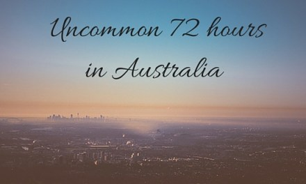 Uncommon 72 hours in Australia