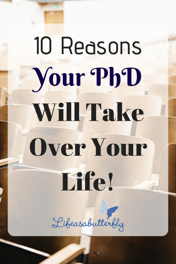 10 reasons your PhD WILL take over your life!
