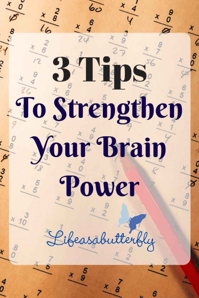 3 Tips To Strengthen Your Brain Power