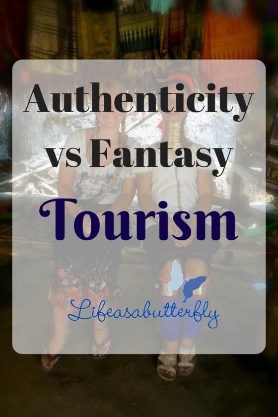 Authenticity vs Fantasy tourism
