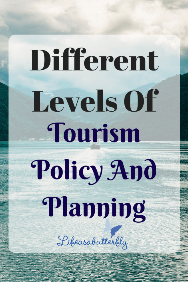 Different Levels Of tourism policy and planning