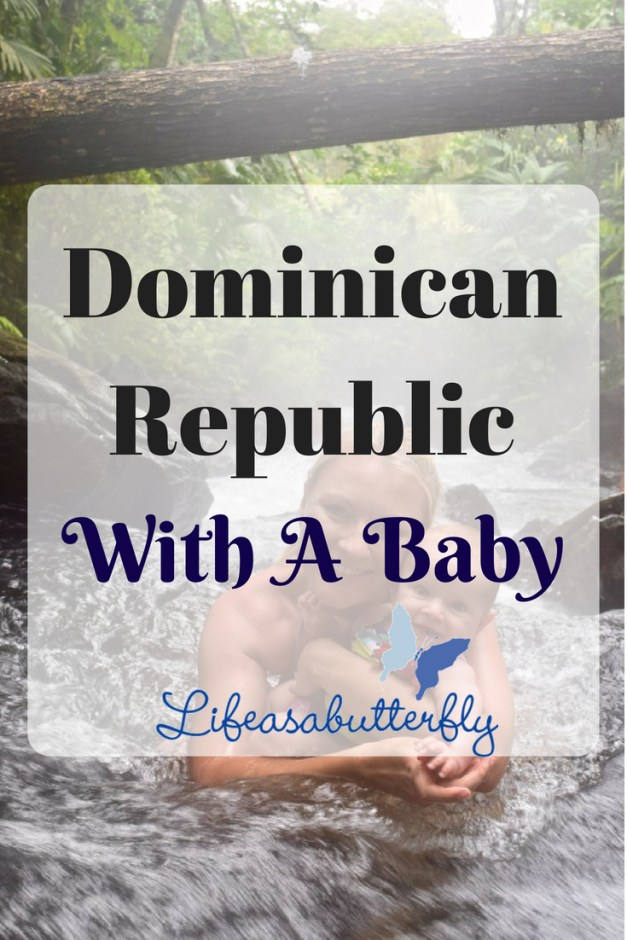 Dominican Republic With A Baby