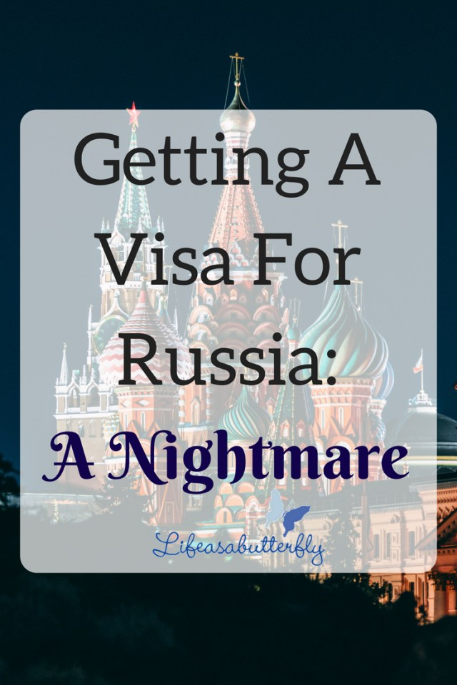 Getting a Visa for Russia: A Nightmare