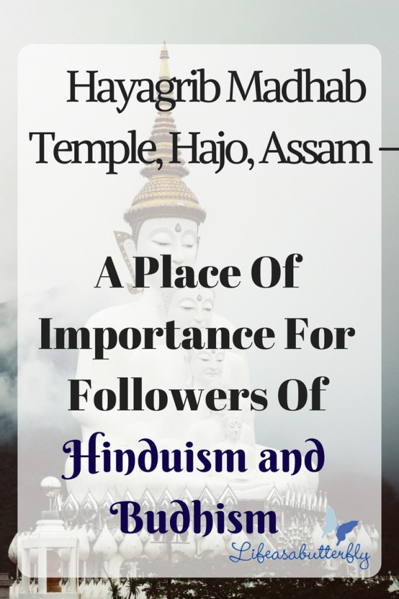 Hayagrib Madhab Temple, Hajo, Assam – A place of importance for followers of Hinduism and Budhism