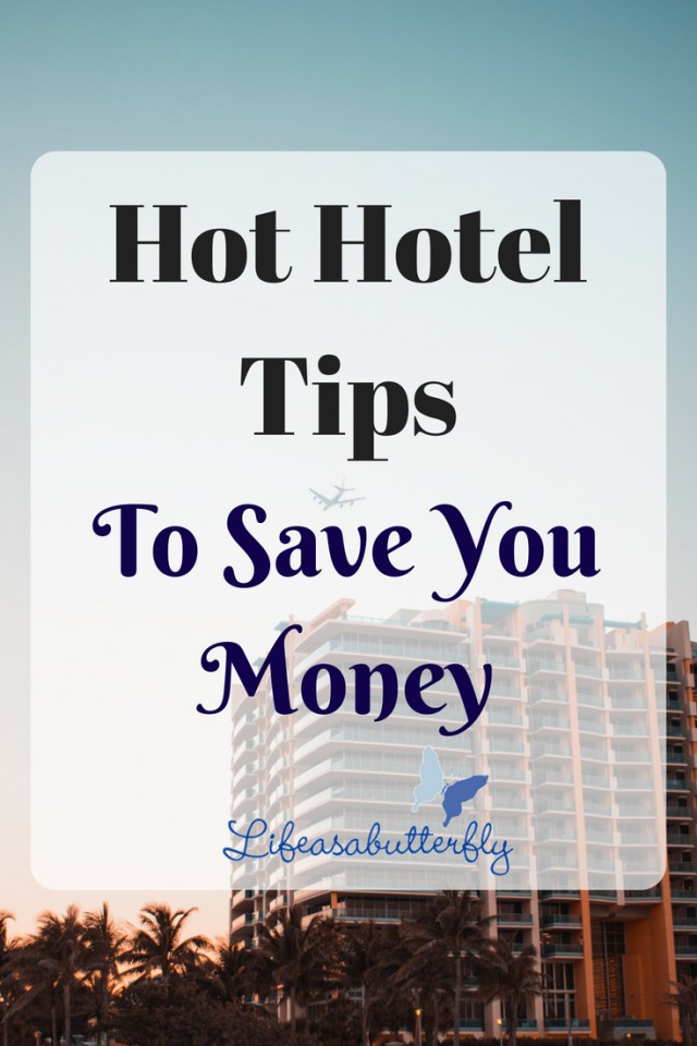 Hot Hotel Tips To Save You Money