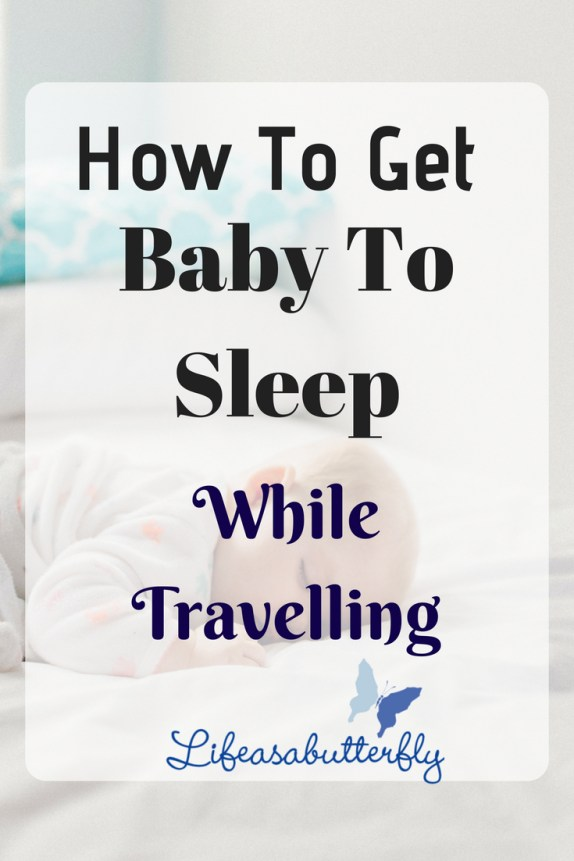 How To Get Baby To Sleep While Travelling