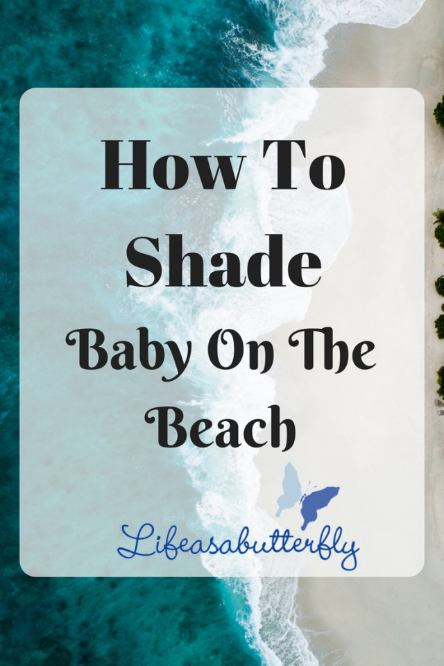 How To Shade Baby On The Beach
