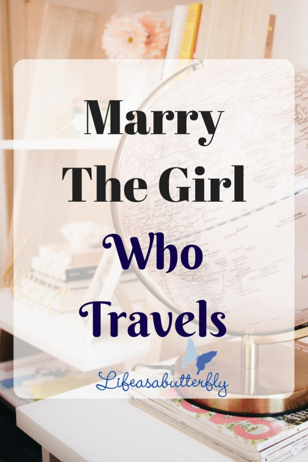 Marry The Girl Who Travels