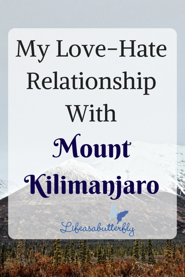 My Love-Hate Relationship with Mount Kilimanjaro