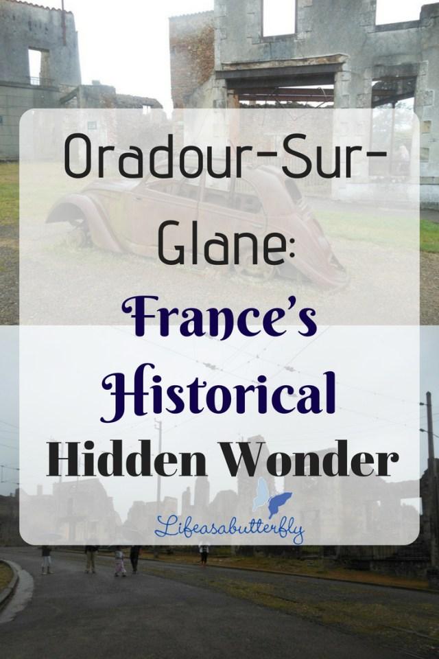 Oradour-Sur-Glane: France's historical hidden wonder