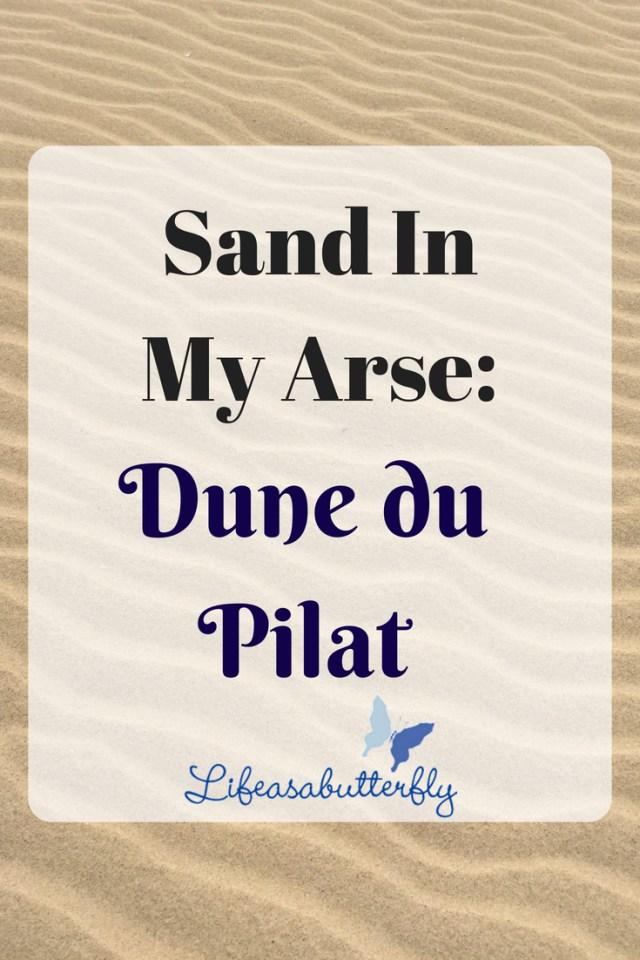 Sand in my arse: Dune du Pilat